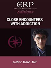 Close Encounters with Addiction