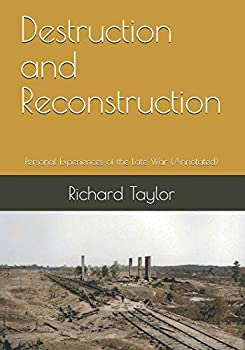 Paperback Destruction and Reconstruction: Personal Experiences of the Late War (Annotated) Book