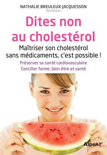 Dites non au cholestérol (C'est naturel c'est ma santé)
