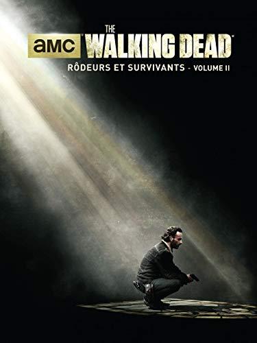 Walking Dead : Rôdeurs et Survivants : Volume II