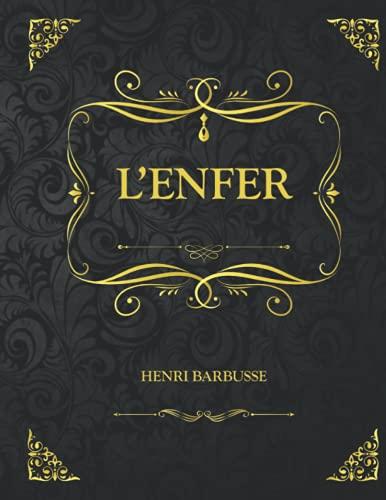 L'Enfer: Edition Collector - Henri Barbusse