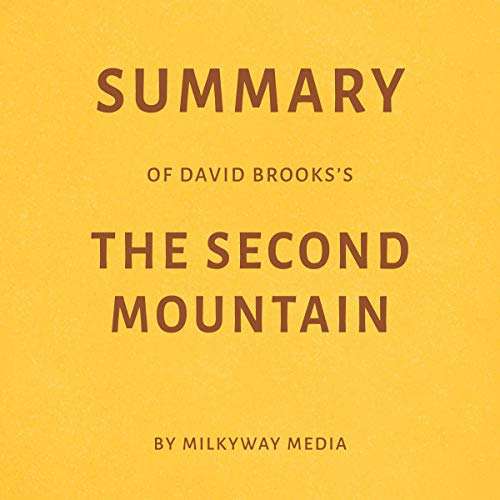 Summary of David Brooks's The Second Mountain audiobook cover art