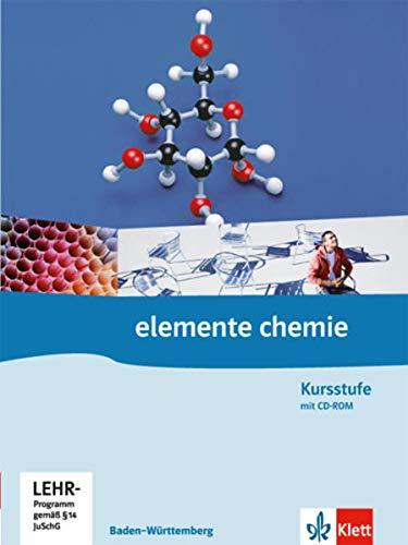 Elemente Chemie Kursstufe. Ausgabe Baden-Württemberg: Schülerbuch mit PSE auf CD-ROM Klassen 11/12 (G8) (Elemente Chemie. Ausgabe ab 2006)