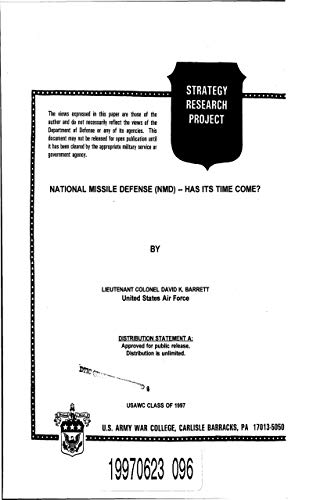 National Missile Defense [NMD) -- Has Its Time Come?: USAWC CLASS OF 1997 (English Edition)