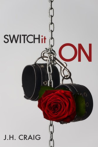 Book: Switch It On (Switch Stories Book 1) by J. H. Craig