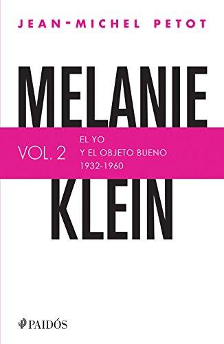 Melanie Klein. El yo y el objeto bueno (1932-1960) (Fuera de colección) (Spanish Edition)