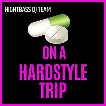 On a Hardstyle Trip