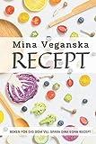 Mina Veganska Recept: Spara dina egna recept på ett snyggt och smidigt sätt. Boken är även perfekt som födelsedagspresent, bröllopspresent eller som present för studenten