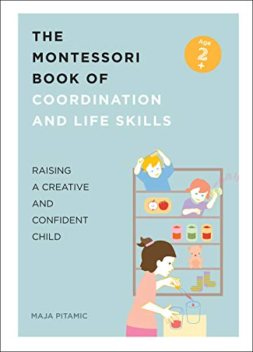 The Montessori Book of Coordination and Life Skills