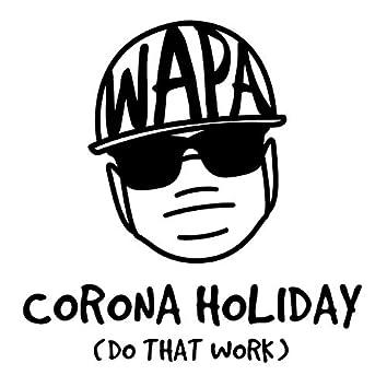 Corona Holiday (Do That Work) (Radio Edit)
