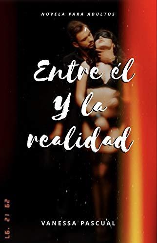 Portada del libro Entre él y la realidad de Vanessa Pascual Domínguez