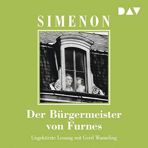 Der Bürgermeister von Furnes                   Autor:                                                                                                                                 Georges Simenon                               Sprecher:                                                                                                                                 Gerd Wameling                      Spieldauer: 6 Std. und 12 Min.     1 Bewertung     Gesamt 5,0