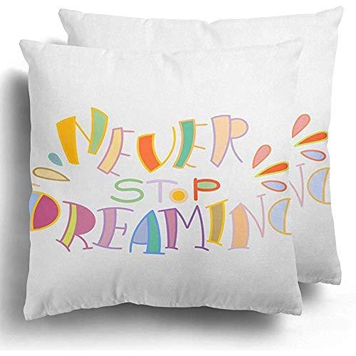 Federa per cuscino Bella mai smettere di sognare Lettering colorato Frase raster Cuscino calligrafico in poliestere di colore calligrafico 45X45 cm
