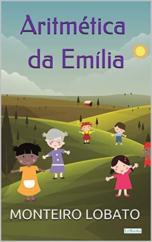 Aritmética da Emilia (Sítio do Picapau Amarelo - Vol. 9)