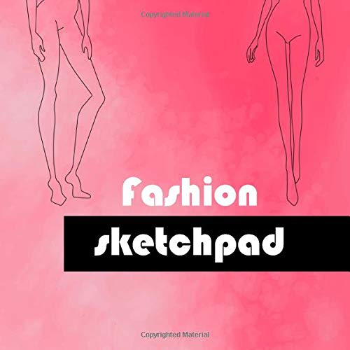 Fashion sketchpad: female templates to create your own ideas and perfect tabs to note sizes and materials.  A cool sketchbook for designers with ... (Sketchbook & sketchpad fashion, Band 1)