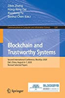 Blockchain and Trustworthy Systems: Second International Conference, BlockSys 2020, Dali, China, August 6–7, 2020, Revised Selected Papers (Communications in Computer and Information Science, 1267)