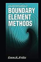 An Introduction to Boundary Element Methods (Symbolic & Numeric Computation)