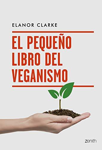 El pequeño libro del veganismo (Zenith Green)