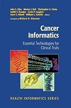 Cancer Informatics: Essential Technologies for Clinical Trials (Health Informatics)