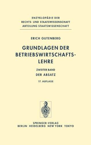 Grundlagen der Betriebswirtschaftslehre: Band 2: Der Absatz (Enzyklopädie der Rechts- und Staatswissenschaft, 2, Band 2)