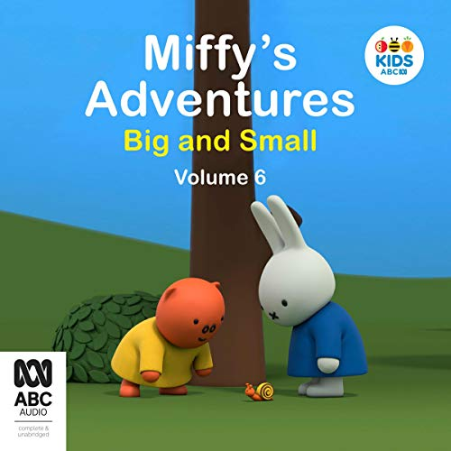 Miffy's Adventures Big and Small, Volume Six audiobook cover art