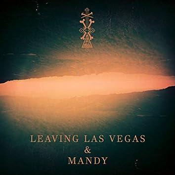 Leaving Las Vegas & Mandy
