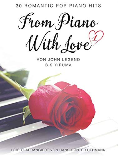 From Piano With Love - 30 Romatic Pop Piano Hits: Von John Legend bis Yiruma