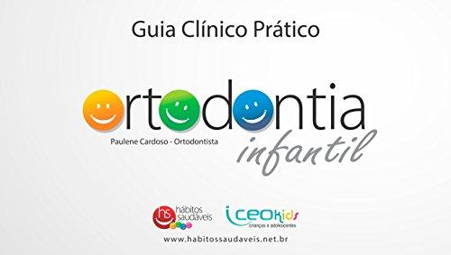 Guia de Ortodontia Infantil: Guia Clinico Prático