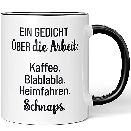 JUNIWORDS Tasse, EIN Gedicht über die Arbeit. Kaffee, Blablabla, Heimfahren, Schnaps, Wähle Farbe, Schwarz
