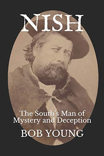 NISH: The South's Man of Mystery and Deception