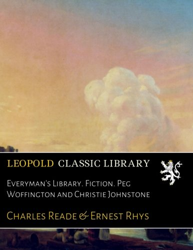 Everyman's Library. Fiction. Peg Woffington and Christie Johnstone