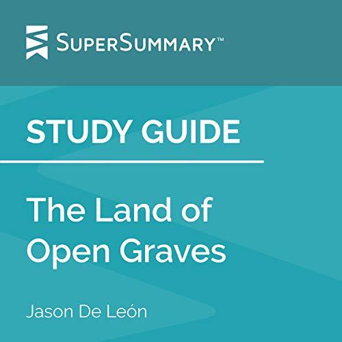 Study Guide: The Land of Open Graves by Jason De León cover art