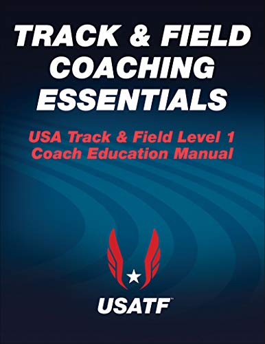 Compare Textbook Prices for Track & Field Coaching Essentials First Edition ISBN 9781450489324 by USA Track & Field (USATF)
