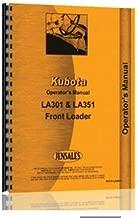 All States Ag Parts Operator's Manual - LA301 LA351 Front Loader Kubota B2400 B2400 B2400 B2400 LA301 LA351 B2100 B2100 B1700 B1700