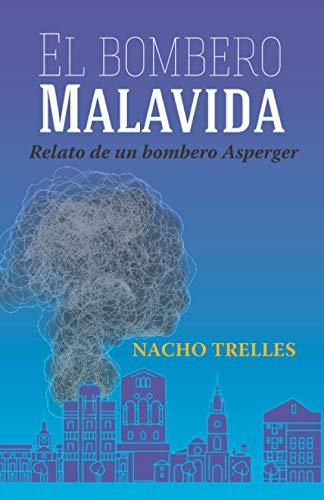 El bombero Malavida: Relato de un bombero Asperger