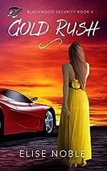 Gold Rush: A Romantic Suspense Novel (Blackwood Security Book 4)