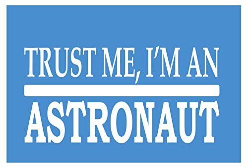 Trust Me Astronaut *H453* 8 Inch Sticker Decal Space Shuttle Launchpad Moon Decal Vinyl Sticker for Cars, Trucks, Laptops, Fridge and More