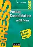 Fusion Consolidation - DSCG 4 - 1re éd - en 25 fiches: en 25 fiches