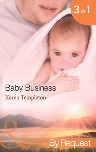 Baby Business: Baby Steps (Babies, Inc., Book 1) / The Prodigal Valentine (Babies, Inc., Book 2) / Pride and Pregnancy (Babies, Inc., Book 3) (Mills & Boon By Request) (English Edition)