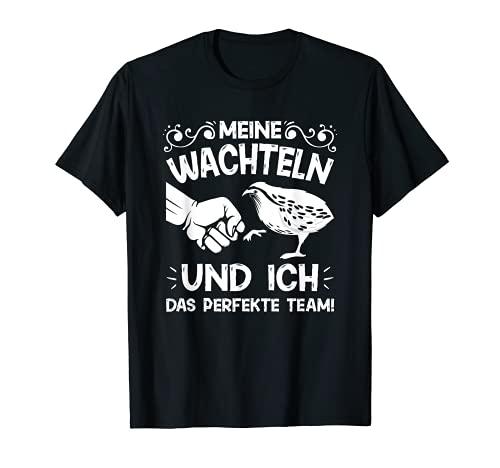 Wachteln Wachtel Vogel Spruch Wachtelbesitzer Wachtelzüchter T-Shirt