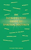 An Introductory Guide to Spiritual Maturity