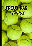 J'peux pas j'ai tennis: Journal de notes pour passionné de tennis - amateur ou professionnel, journal ligné original et drôle | 100 pages au format 7*10 pouces