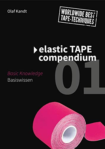 Elastic Tape Compendium 01: Basiswissen / Basic Knowledge: Baiswissen / Basic Knowledge