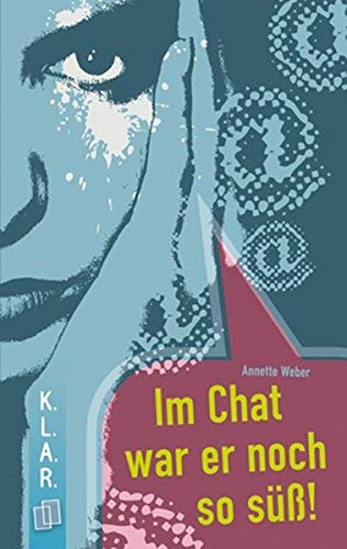 Im Chat war er noch so süss! von Annette Weber (Februar 2006) Taschenbuch