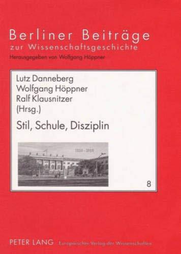 Stil, Schule, Disziplin: Analyse und Erprobung von Konzepten wissenschaftsgeschichtlicher Rekonstruktion (I) (Berliner Beiträge zur Wissens- und Wissenschaftsgeschichte, Band 8)