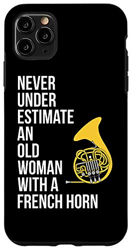 iPhone 11 Pro Max Never Underestimate An Old Woman With A French Horn Case