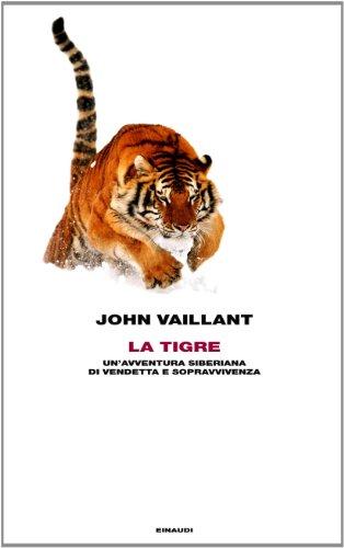 La tigre. Un'avventura siberiana di vendetta e sopravvivenza