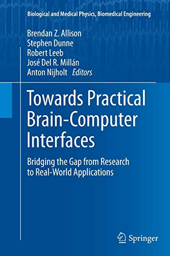 Towards Practical Brain-Computer Interfaces: Bridging the Gap from Research to Real-World Applications (Biological and M