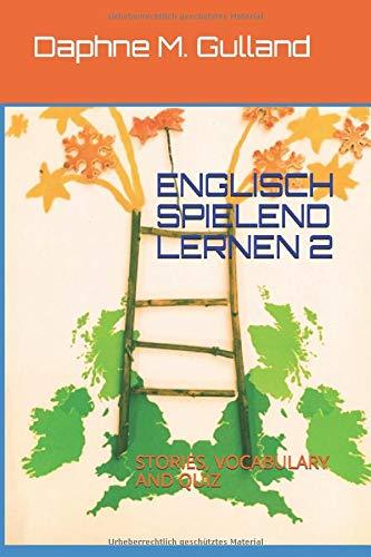 ENGLISCH SPIELEND LERNEN 2: STORIES, VOCABULARY AND QUIZ