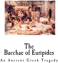 The Bacchae of Euripides: An Ancient Greek Tragedy